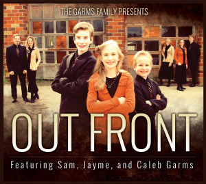 Out Front: Featuring Sam, Jayme, and Caleb Garms