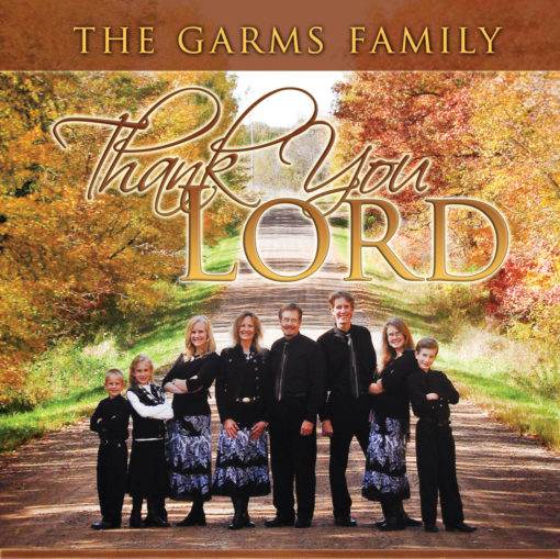 Thank You Lord - The Garms Family