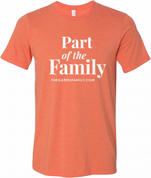 Part of the Family - The Garms Family T-Shirt